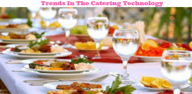 Trends In The Catering Technology