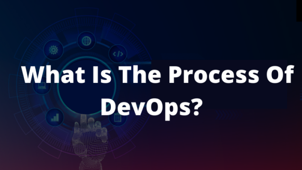 What Is The Process Of DevOps?